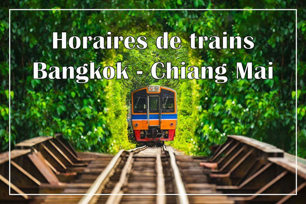 Horaires des trains entre Bangkok et Chiang Mai